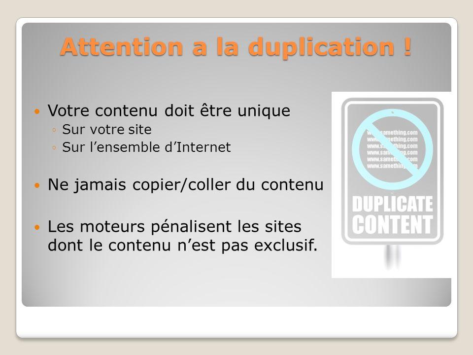Attention a la duplication !
