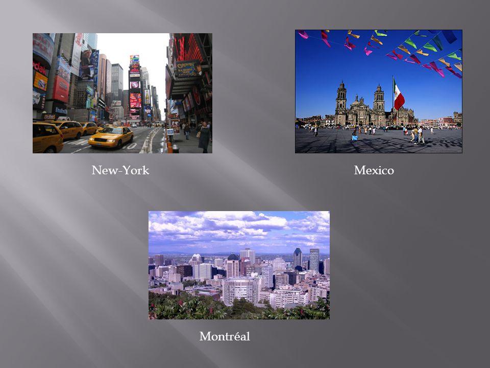 New-York Mexico Montréal