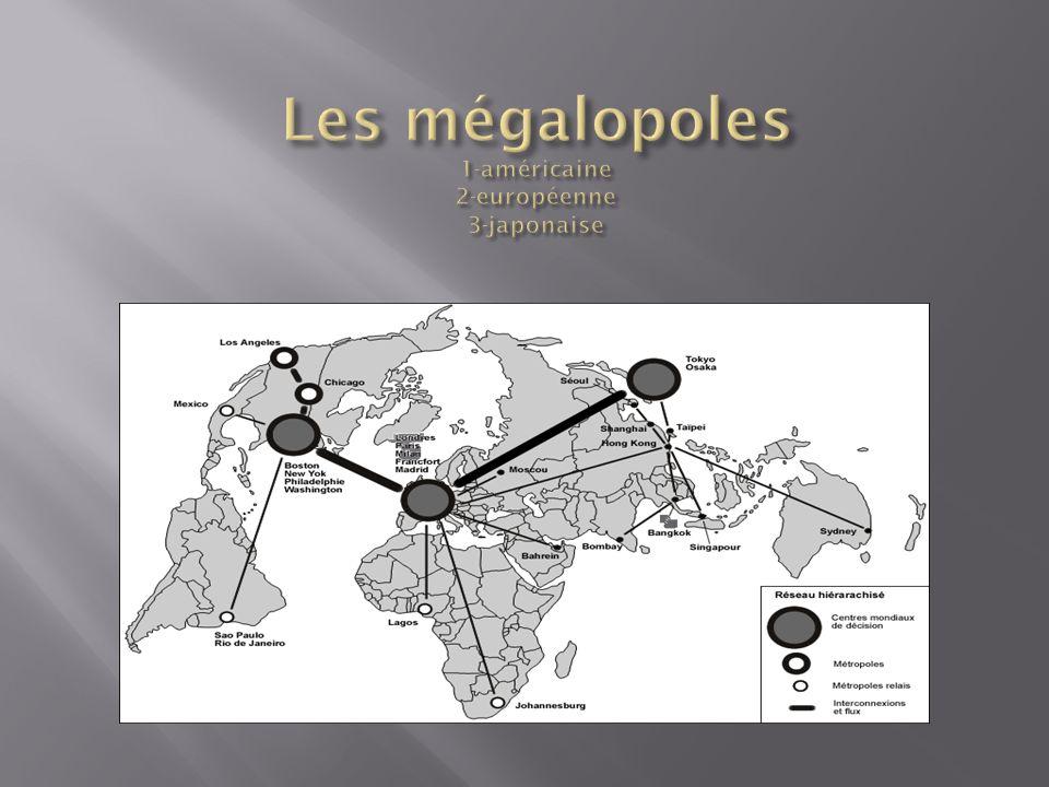 Les mégalopoles 1-américaine 2-européenne 3-japonaise
