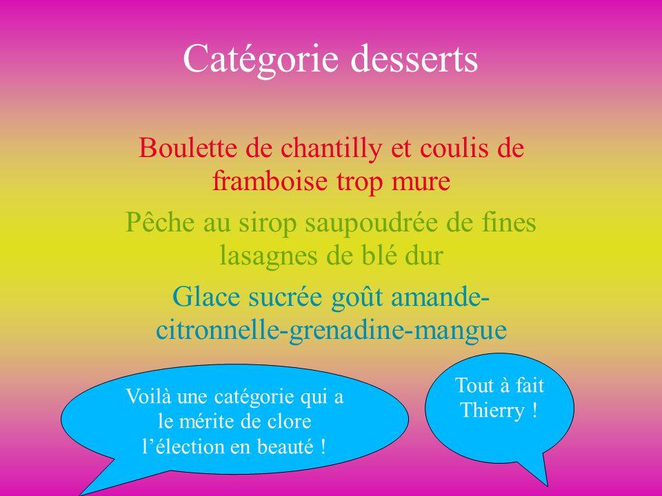 Catégorie desserts Boulette de chantilly et coulis de framboise trop mure. Pêche au sirop saupoudrée de fines lasagnes de blé dur.