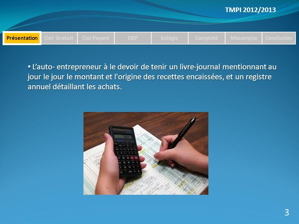 TMPI 2012/2013 Présentation. Ciel Gratuit. Ciel Payant. EBP. Solégis. ComptAE. Macompta. Conclusion.