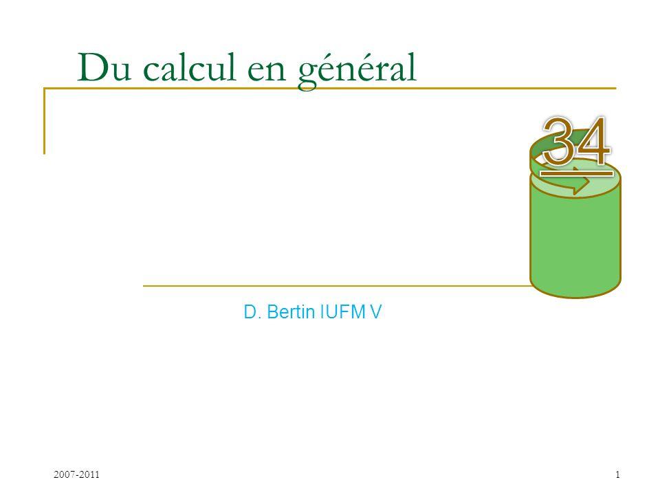 Du calcul en général 34 D. Bertin IUFM V 2007-2011