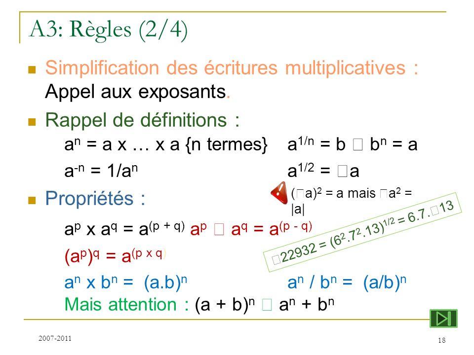 A3: Règles (2/4) ap x aq = a(p + q) ap  aq = a(p - q)