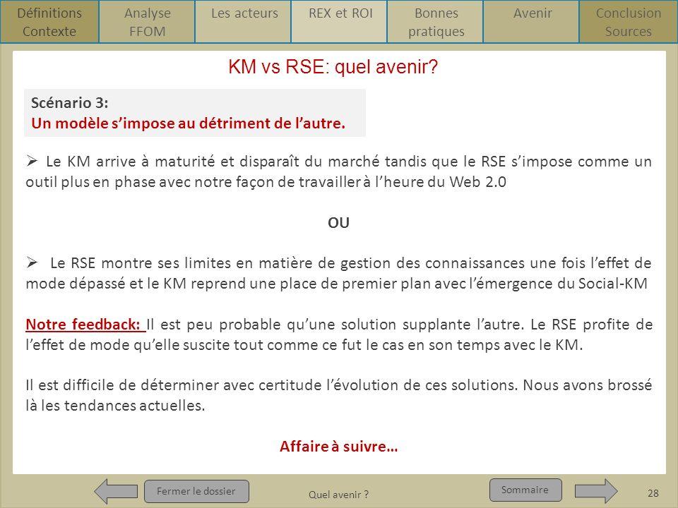 KM vs RSE: quel avenir Scénario 3: