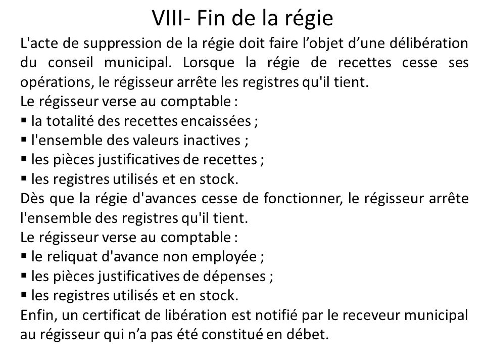VIII- Fin de la régie