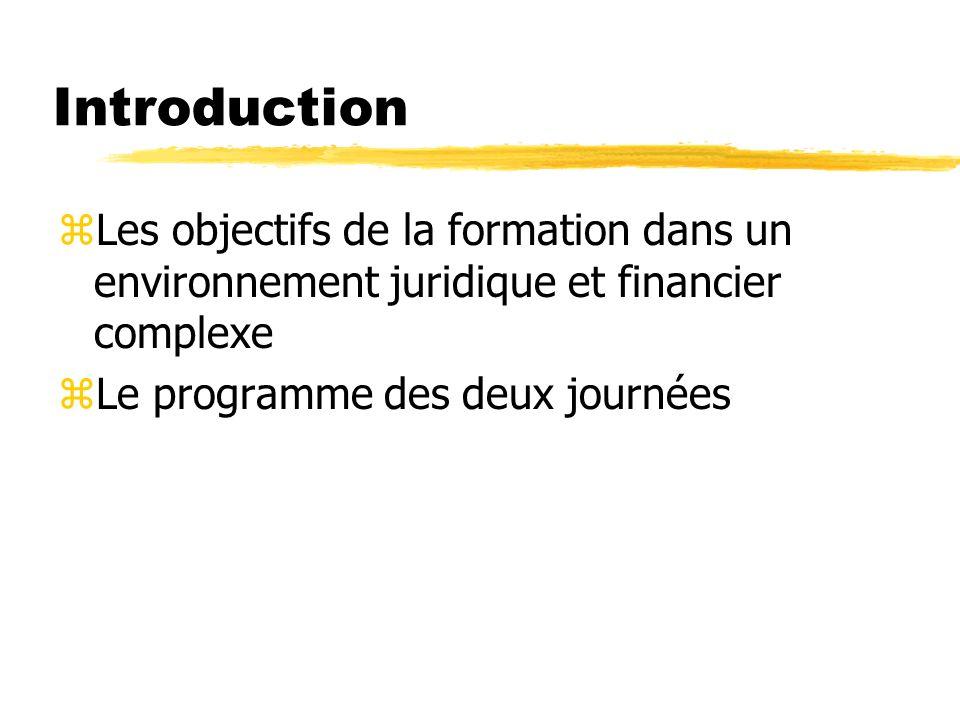 Introduction Les objectifs de la formation dans un environnement juridique et financier complexe.