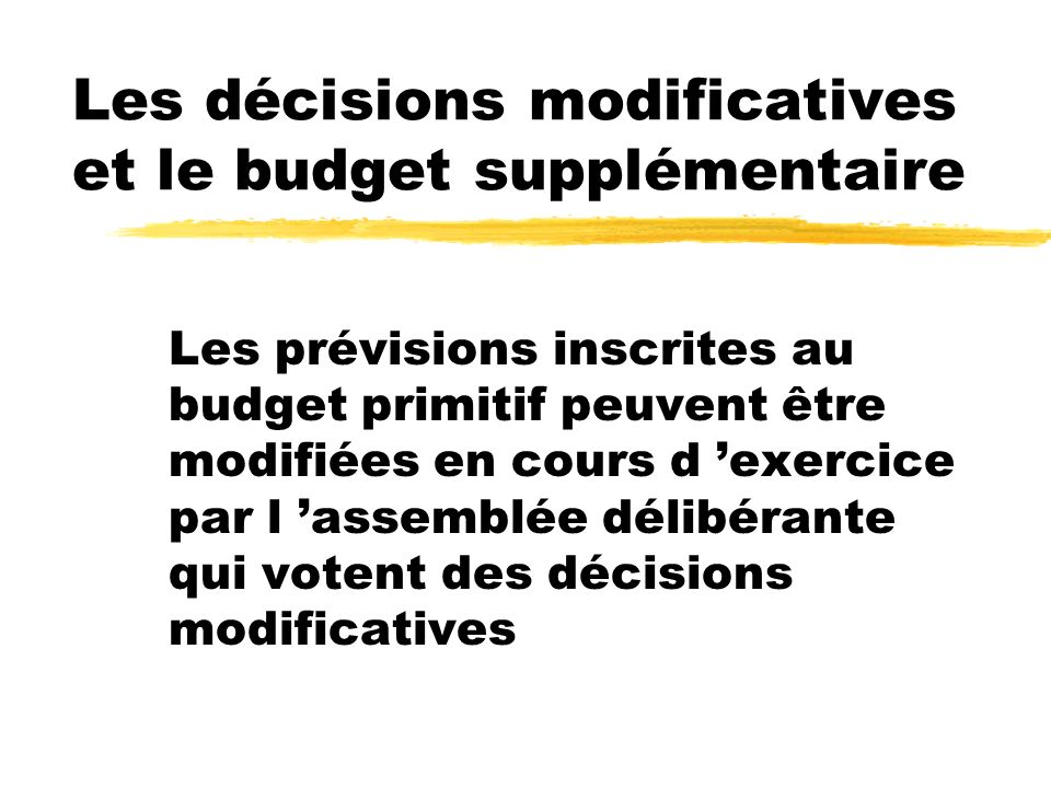 Les décisions modificatives et le budget supplémentaire