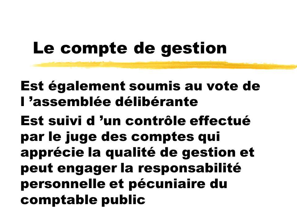 Le compte de gestion Est également soumis au vote de l 'assemblée délibérante.