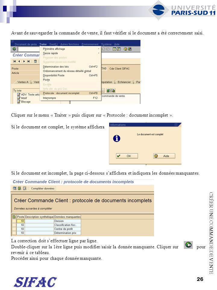 Avant de sauvegarder la commande de vente, il faut vérifier si le document a été correctement saisi.