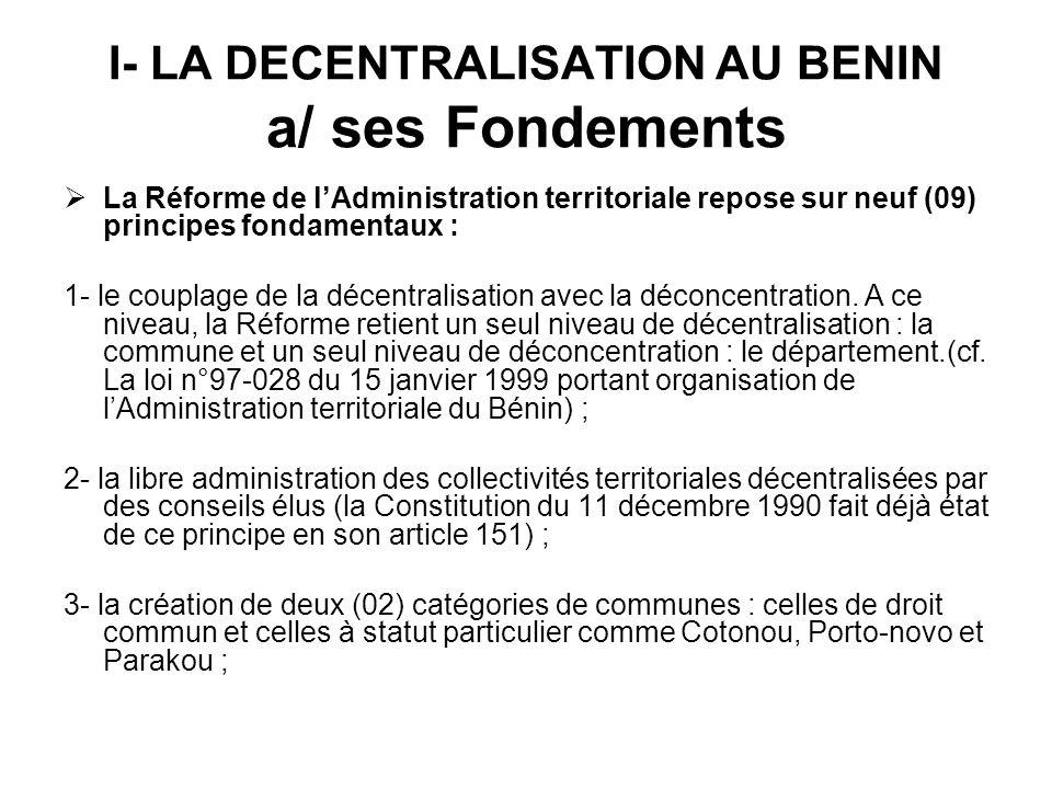 I- LA DECENTRALISATION AU BENIN a/ ses Fondements