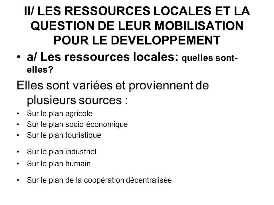 a/ Les ressources locales: quelles sont-elles