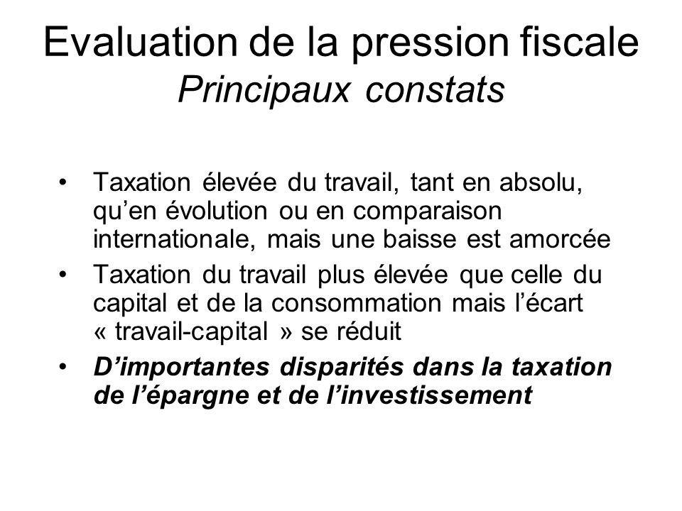 Evaluation de la pression fiscale Principaux constats