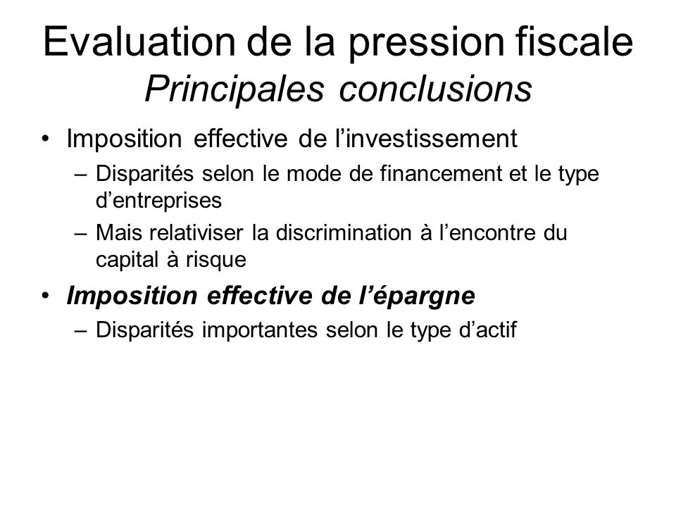 Evaluation de la pression fiscale Principales conclusions