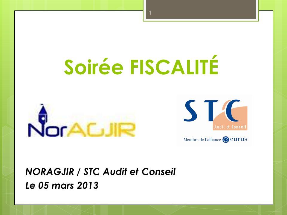 Soirée FISCALITÉ NORAGJIR / STC Audit et Conseil Le 05 mars 2013