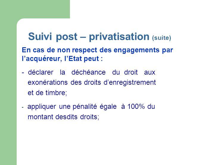 Suivi post – privatisation (suite)