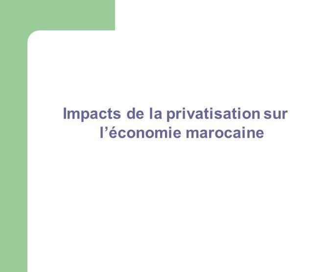 Impacts de la privatisation sur l'économie marocaine