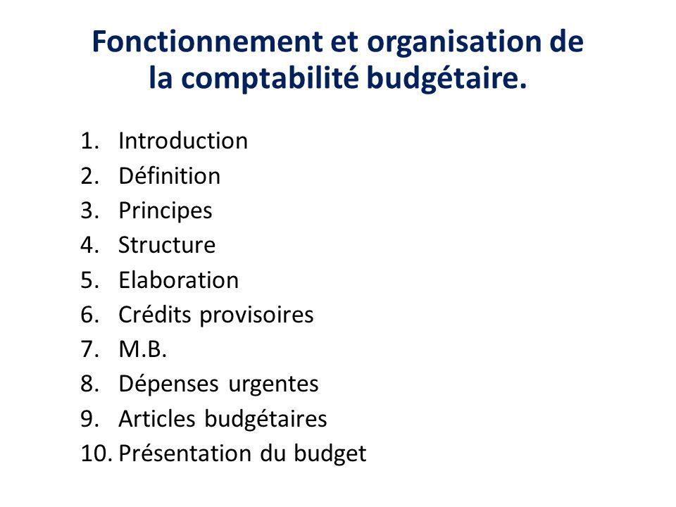 Fonctionnement et organisation de la comptabilité budgétaire.