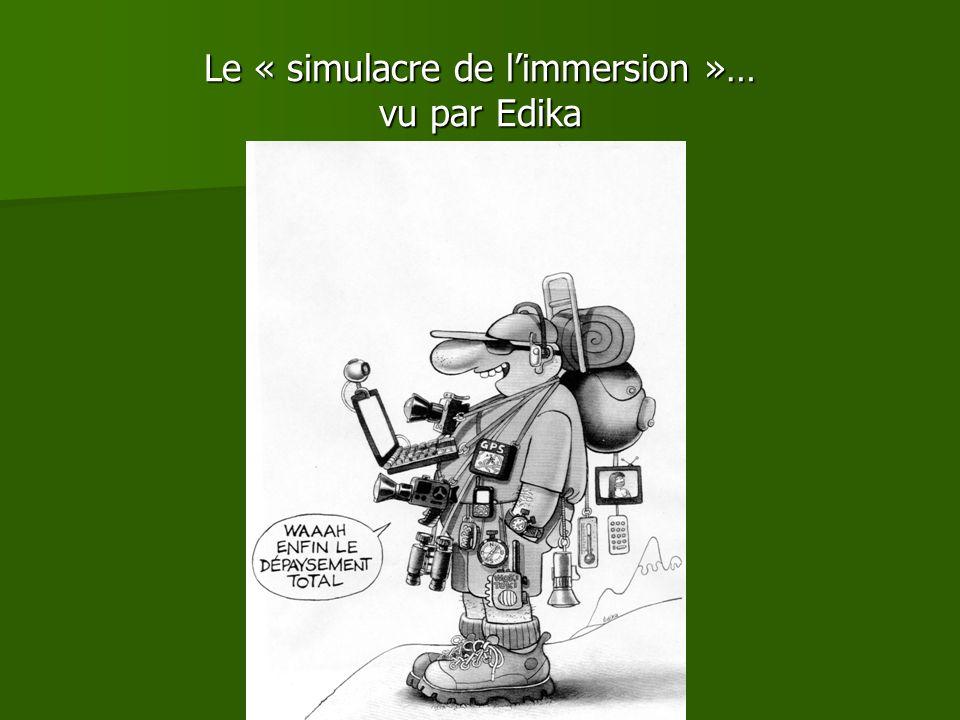 Le « simulacre de l'immersion »… vu par Edika