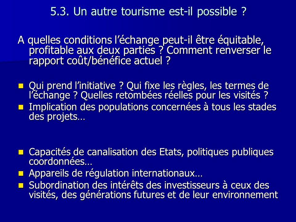 5.3. Un autre tourisme est-il possible