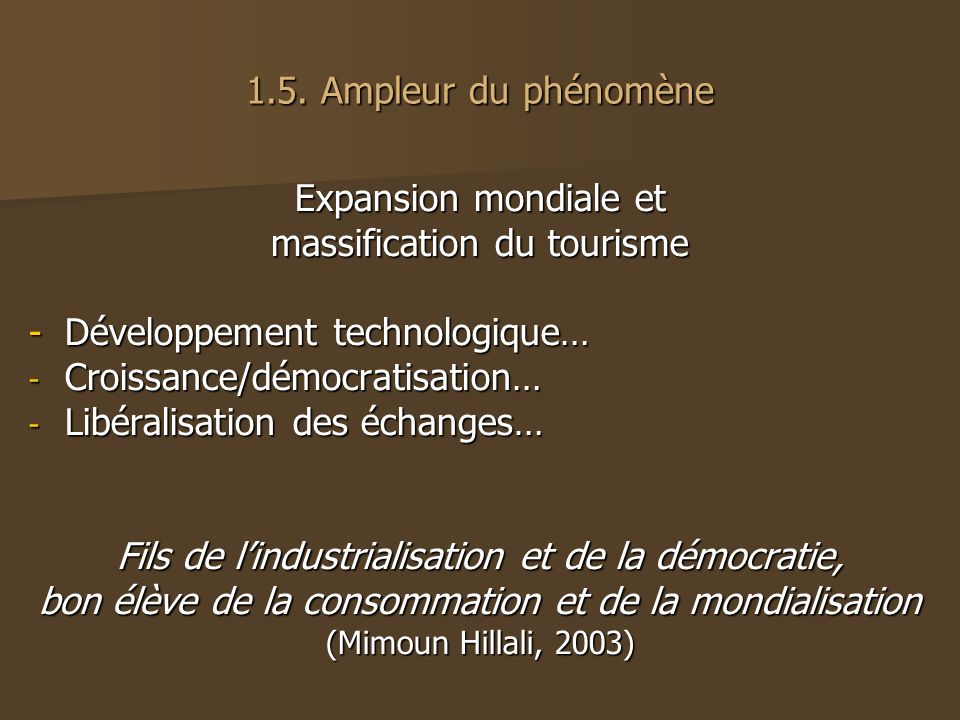 massification du tourisme - Développement technologique…