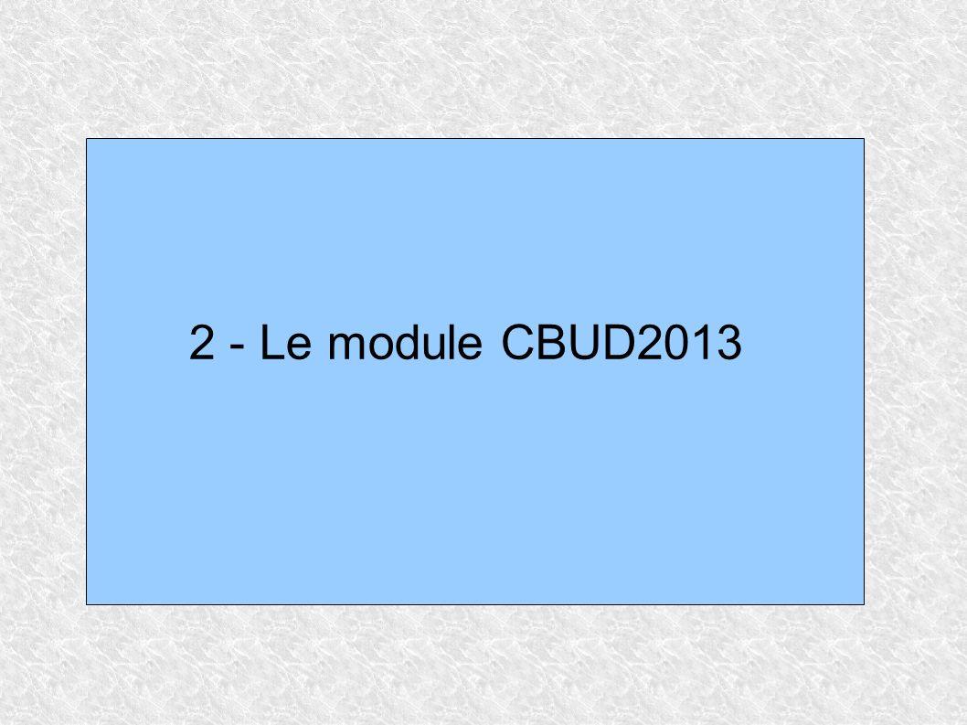 2 - Le module CBUD2013
