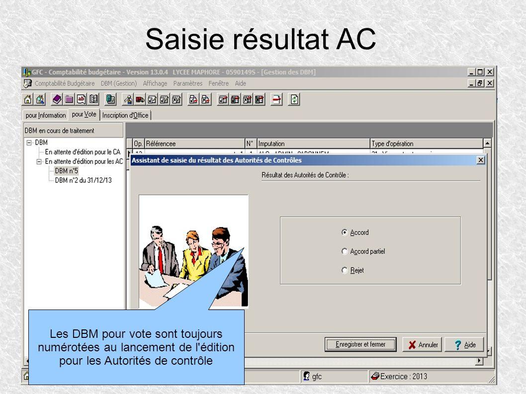 Saisie résultat AC Les DBM pour vote sont toujours numérotées au lancement de l édition pour les Autorités de contrôle.