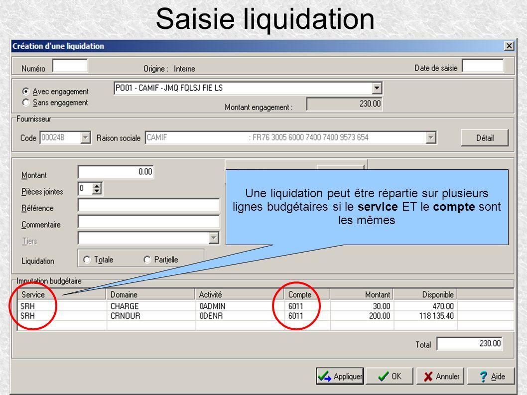 Saisie liquidation Une liquidation peut être répartie sur plusieurs lignes budgétaires si le service ET le compte sont les mêmes.