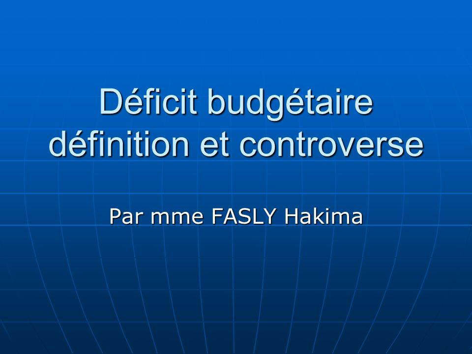 Déficit budgétaire définition et controverse