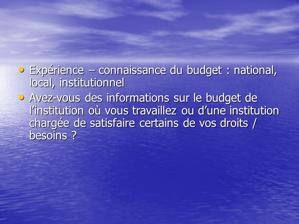 Expérience – connaissance du budget : national, local, institutionnel