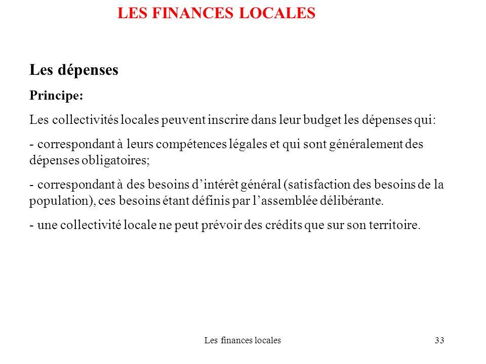 LES FINANCES LOCALES Les dépenses Principe: