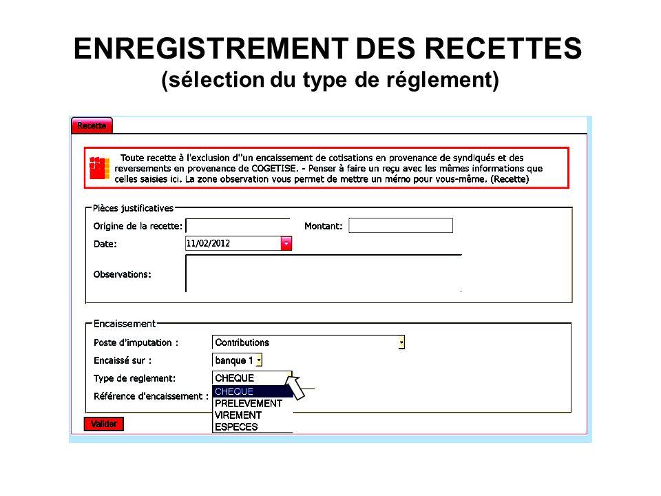 ENREGISTREMENT DES RECETTES (sélection du type de réglement)