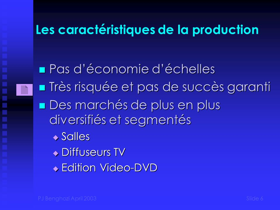 Les caractéristiques de la production