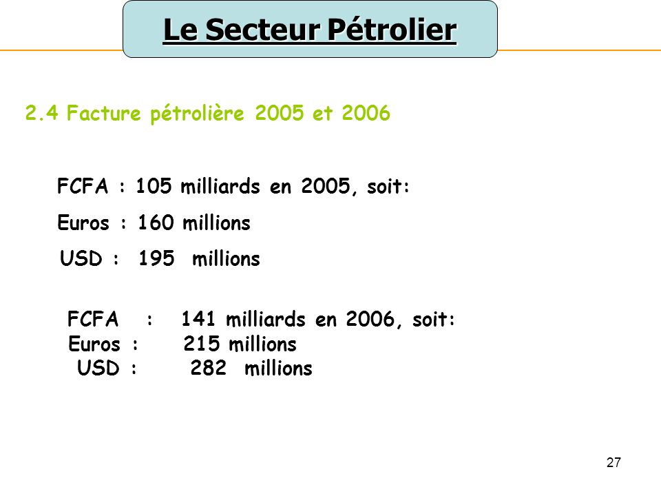 Le Secteur Pétrolier 2.4 Facture pétrolière 2005 et 2006