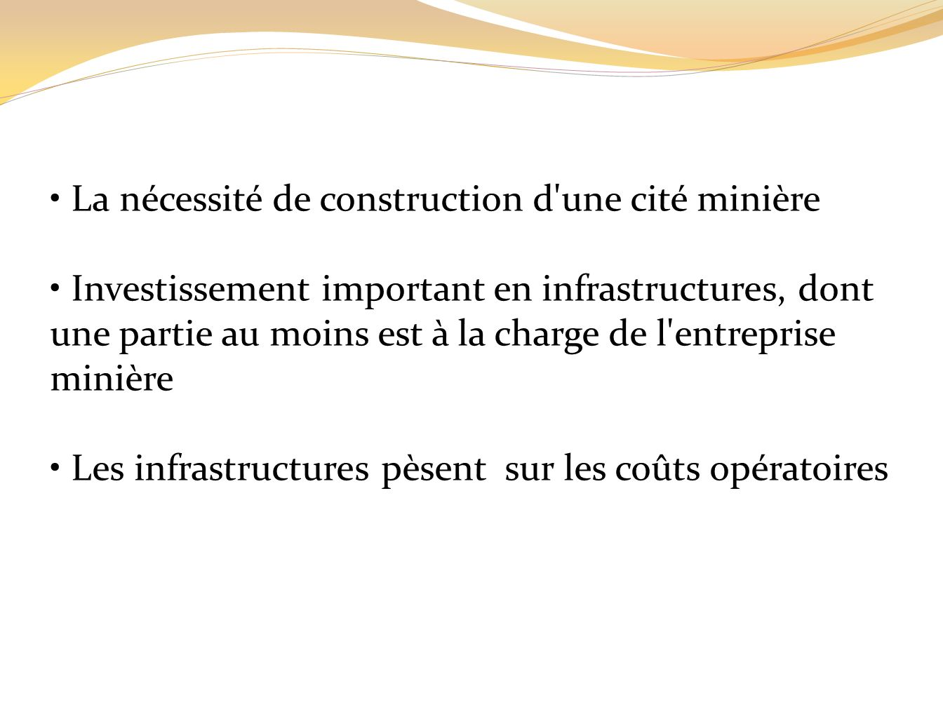 La nécessité de construction d une cité minière