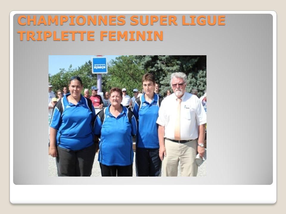 CHAMPIONNES SUPER LIGUE TRIPLETTE FEMININ