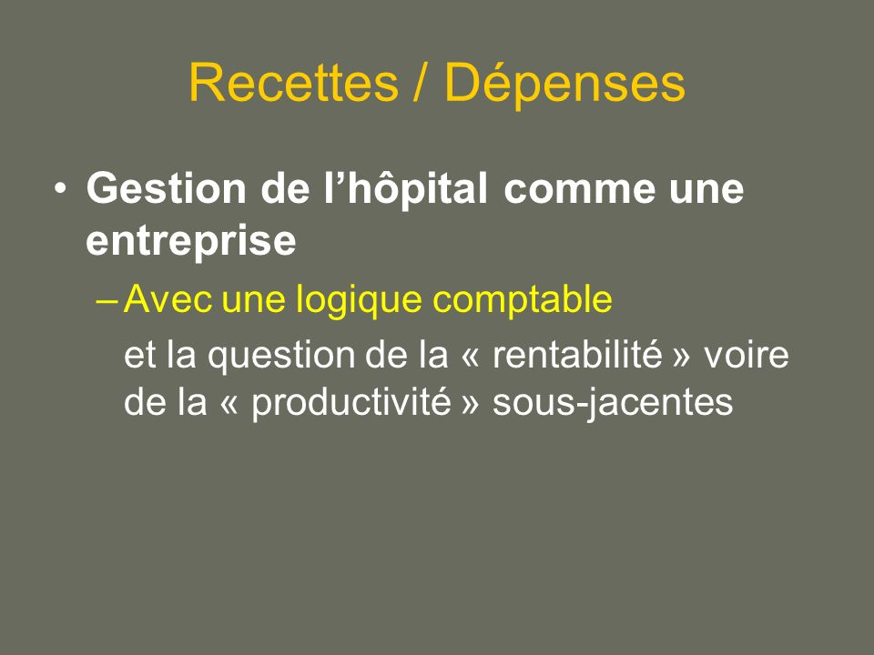 Recettes / Dépenses Gestion de l'hôpital comme une entreprise
