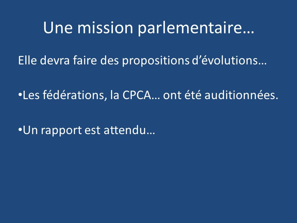 Une mission parlementaire…