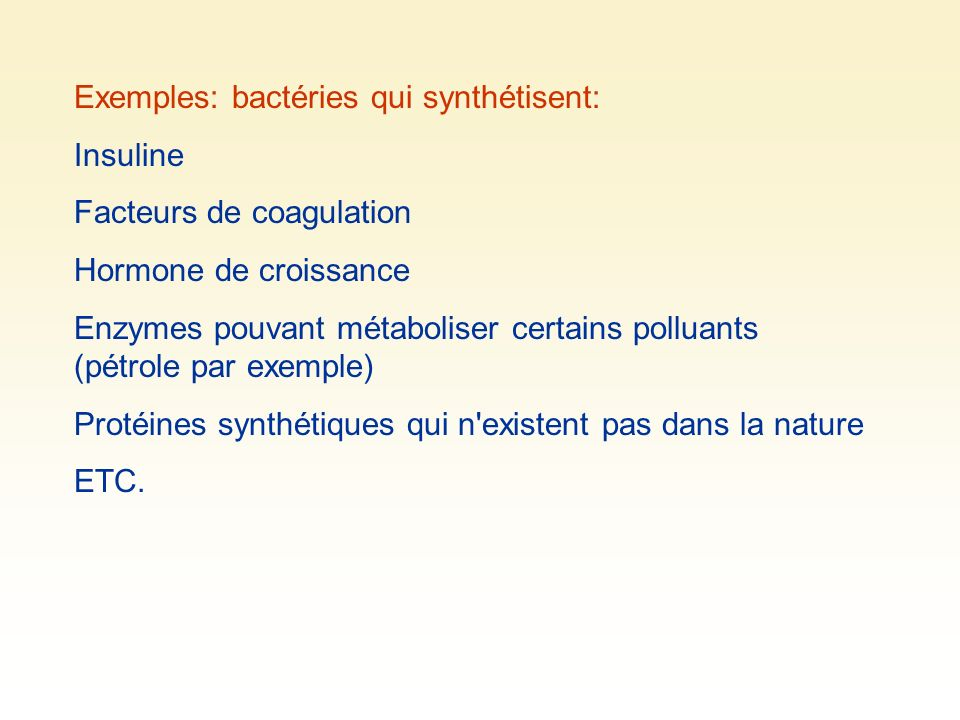 Exemples: bactéries qui synthétisent: