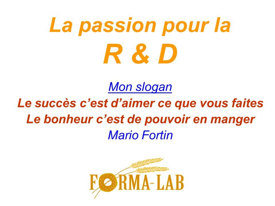 La passion pour la R & D Mon slogan