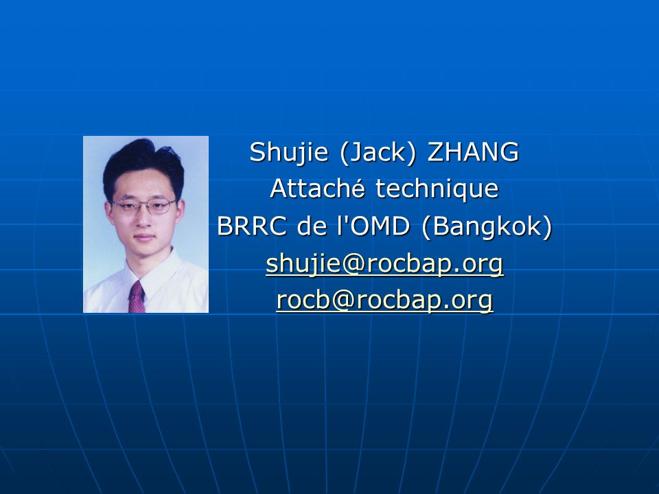 Shujie (Jack) ZHANG Attaché technique BRRC de l OMD (Bangkok)