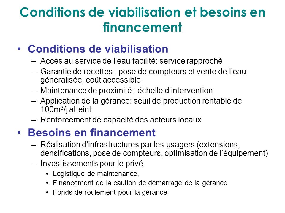 Conditions de viabilisation et besoins en financement