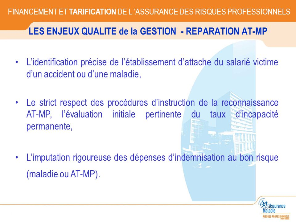 LES ENJEUX QUALITE de la GESTION - REPARATION AT-MP