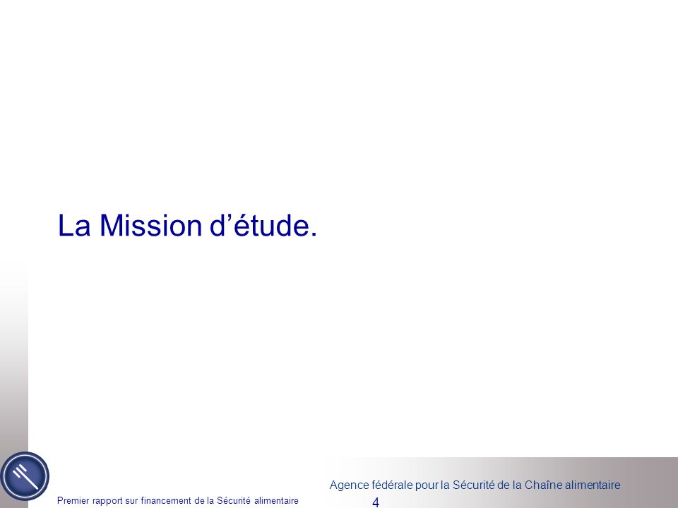 La Mission d'étude. Premier rapport sur financement de la Sécurité alimentaire