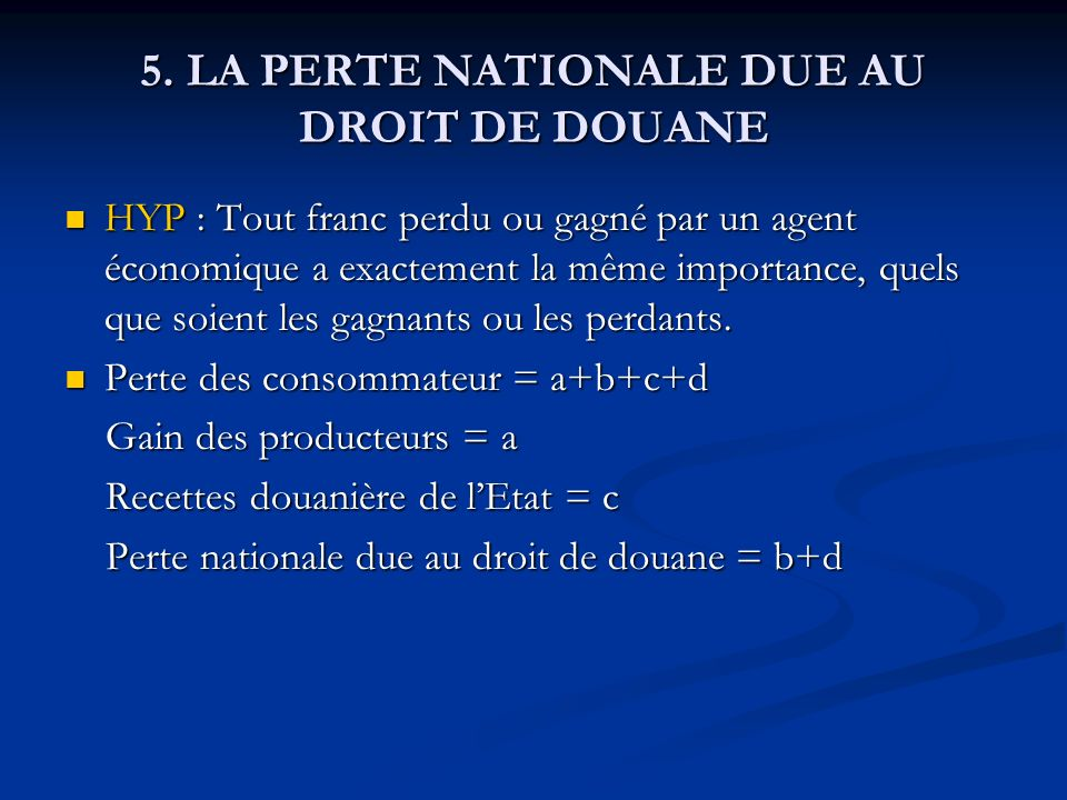 5. LA PERTE NATIONALE DUE AU DROIT DE DOUANE