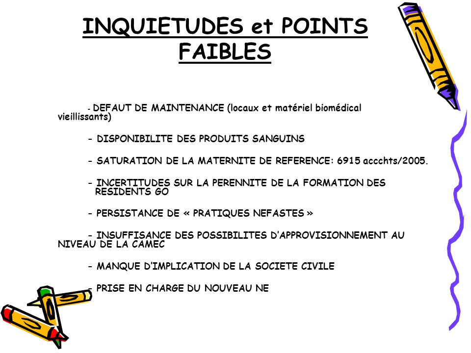 INQUIETUDES et POINTS FAIBLES