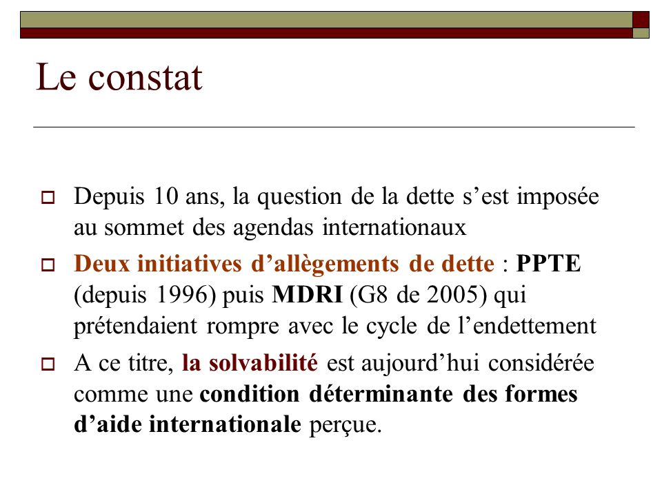 Le constat Depuis 10 ans, la question de la dette s'est imposée au sommet des agendas internationaux.
