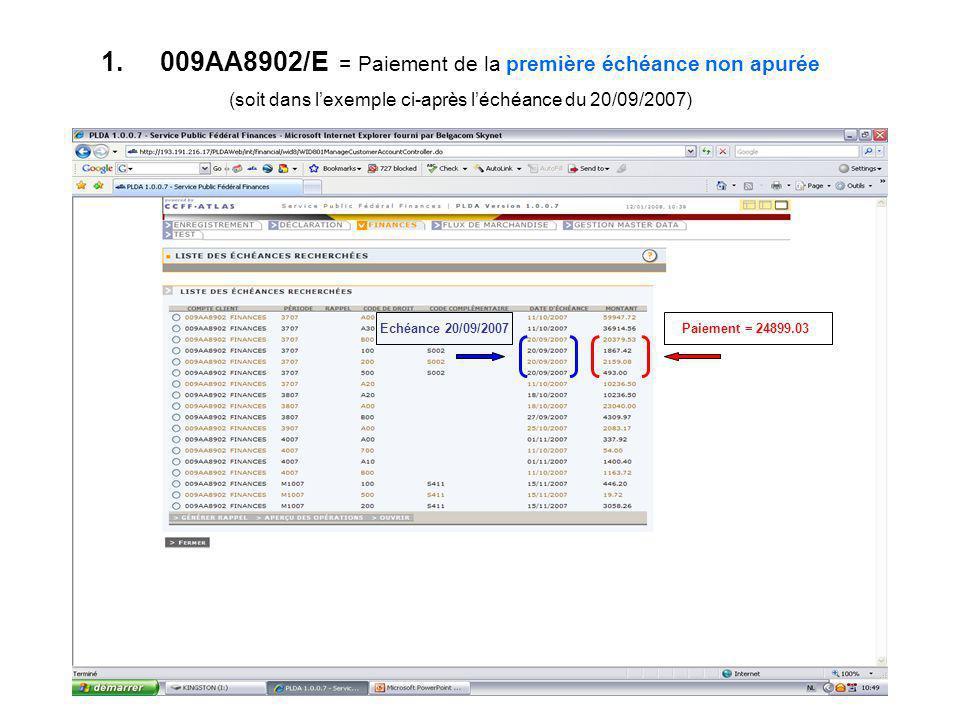 1. 009AA8902/E = Paiement de la première échéance non apurée