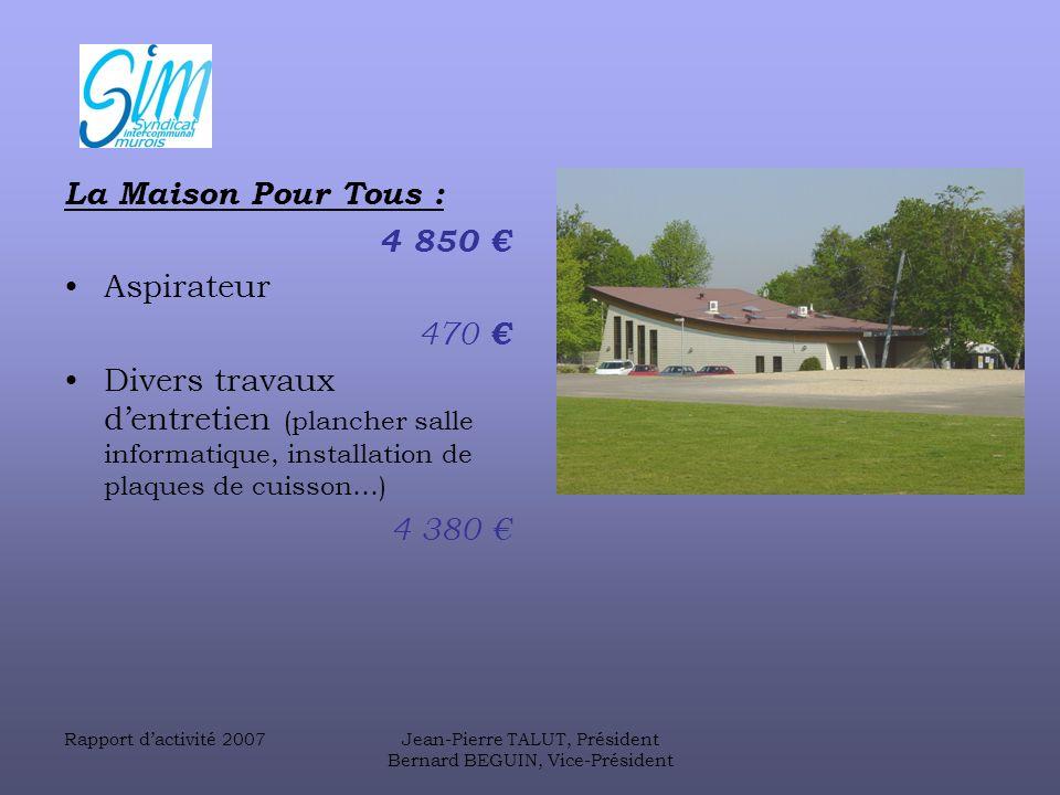 La Maison Pour Tous : 4 850 € Aspirateur 470 €