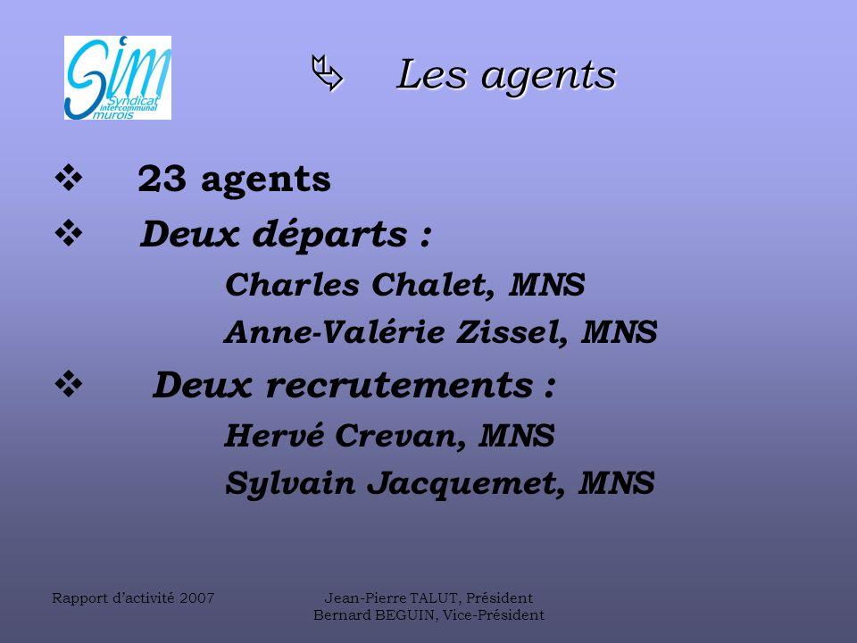 23 agents Deux départs : Deux recrutements :  Les agents