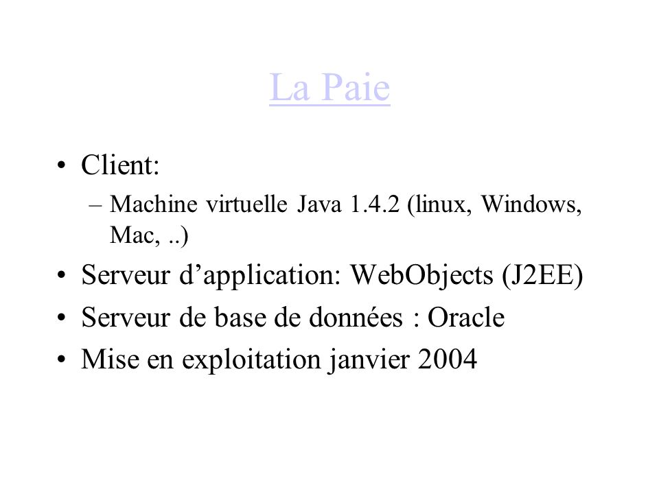 La Paie Client: Serveur d'application: WebObjects (J2EE)